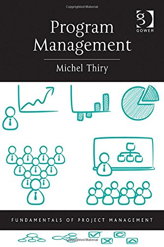 Program Management (Fundamentals of Project Management), by Michel Thiry