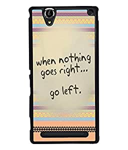 Fuson 2D Printed Quotes Designer back case cover for Sony Xperia T2 Ultra - D4612