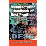 Manufacturing Handbook of Best Practices: An Innovation, Productivity, and Quality Focus (St. Lucie Press/Apics...