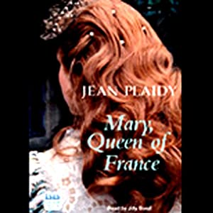Mary, Queen of France Audiobook