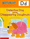 img - for AlphaTales (Letter D: Detective Dog and the Disappearing Donuts): A Series of 26 Irresistible Animal Storybooks That Build Phonemic Awareness & Teach Each letter of the Alphabet book / textbook / text book