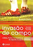 img - for Invas o De Campo. Adidas, Puma E Os Bastidores Do Esporte Moderno (Em Portuguese do Brasil) book / textbook / text book
