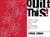 Quilt This Practical Patterns for Everyday Quilting
