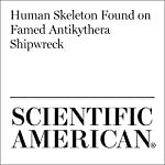 Human Skeleton Found on Famed Antikythera Shipwreck | Jo Marchant