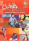 Club Prisma : metodo de Espanol para jovenes.Libro de alumno