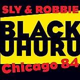 Chicago 84: Black Uhuru With Sly & Robbie
