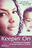img - for Keepin' On: The Everyday Struggles of Young Families in Poverty book / textbook / text book