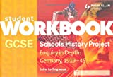 John Collingwood GCSE SHP: Enquiry in Depth - Germany 1919-1945 Workbook