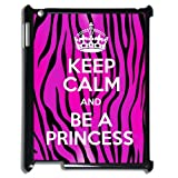 Cool Keep Calm and Be a Princess Zebra Art Design Hard Plastic Case Cover for ipad 2/3/3