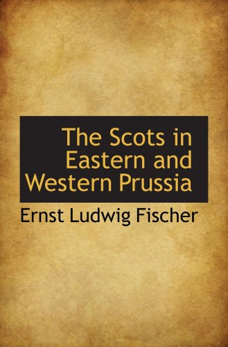 The Scots in Eastern and Western Prussia