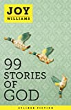 99 Stories of God (Kindle Single)