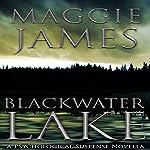 Blackwater Lake | Maggie James