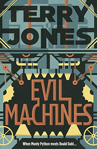 Evil Machines: When Monty Python Meets Roald Dahl…