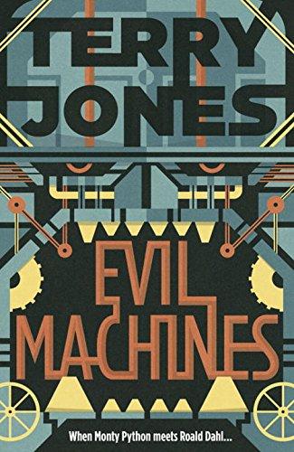 Evil Machines: When Monty Python meets Roald Dahl...