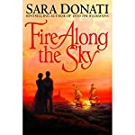 Fire Along the Sky | Sara Donati