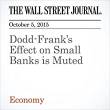 Dodd-Frank's Effect on Small Banks is Muted (       UNABRIDGED) by Kate Davinson Narrated by Fleet Cooper