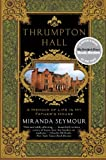 Miranda Seymour Thrumpton Hall: A Memoir of Life in My Father's House