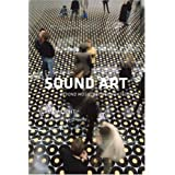 Sound Art: Beyond Music, Between Catagories (Book & CD)by Alan Licht