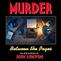 Murder Between the Pages Audiobook by Josh Lanyon Narrated by Kale Williams