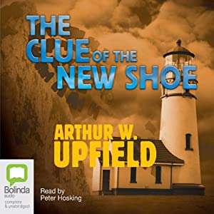 The Clue of the New Shoe | [Arthur W. Upfield]