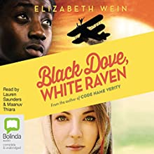 Black Dove, White Raven (       UNABRIDGED) by Elizabeth Wein Narrated by Lauren Saunders, Maanuv Thiara
