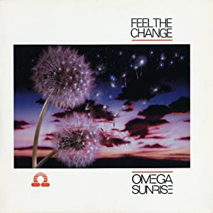 Feel The Change - Omega Sunrise