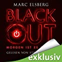 Blackout: Morgen ist es zu spät Audiobook by Marc Elsberg Narrated by Steffen Groth