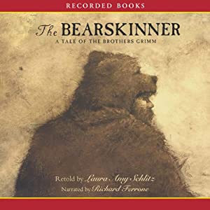 The Bearskinner: A Tale of Brothers Grimm | [Laura Amy Schlitz]