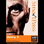 SmartPass Plus Audio Education Study Guide to Henry V (Unabridged, Dramatised, Commentary Options) | [William Shakespeare, Mike Reeves]