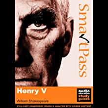 SmartPass Plus Audio Education Study Guide to Henry V (Unabridged, Dramatised, Commentary Options) Audiobook by William Shakespeare, Mike Reeves Narrated by Full-Cast featuring Joan Walker, Peter Lindford, Terrence Hardiman