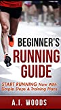 Beginners Running Guide: Start Running Now With Simple Steps & Training Plans (running for beginners, marathon training, lose weight)