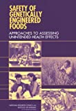 img - for Safety of Genetically Engineered Foods: Approaches to Assessing Unintended Health Effects book / textbook / text book