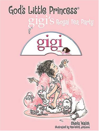 The Royal Tea Party (Gigi, God's Little Princess), Walsh, Sheila