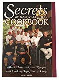 Secrets of Nashville Chefs Cookbook -- More than 170 Great Recipes and Cooking Tips from 40 Chefs