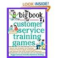 The Big Book of Customer Service Training Games (Big Book Series)