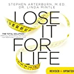 Lose It for Life: The Total Solution - Spiritual, Emotional, Physical--for Permanent Weight Loss | Stephen Arterburn,Linda Mintle
