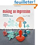 Making an Impression: Designing & Cre...