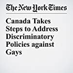 Canada Takes Steps to Address Discriminatory Policies against Gays | Ian Austen