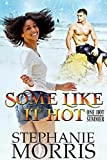 img - for Some Like it Hot (One Hot Summer Book 2) book / textbook / text book