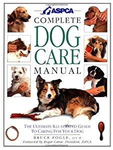 Aspca Complete Dog Care Manual from DK ADULT