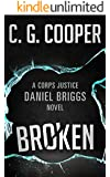 Broken: A Daniel Briggs Novel (Corps Justice - Daniel Briggs Book 3)