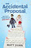 Matt Dunn The Accidental Proposal