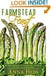 Farmstead Feast: Spring: Delicious, i...