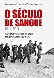 img - for O S culo de Sangue - 1914-2014: as vinte guerras que mudaram o mundo (Portuguese Edition) book / textbook / text book
