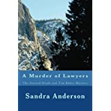 A Murder of Lawyers The Second Steph and Tim Baker Mystery (Steph and Tim Baker Mysteries)by Sandra Anderson