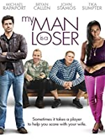 My Man is a Loser (Watch Now While It's in Theaters) [HD]