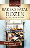 Baker's Fatal Dozen: Cozy Crumb Mystery Series #2