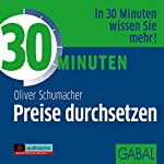 30 Minuten Preise durchsetzen   Oliver Schumacher