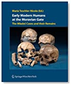 Early Modern Humans at the Moravian Gate: The Mladec Caves and their Remains