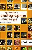 echange, troc Jean-Marie Sepulchre - Apprendre à photographier en numérique